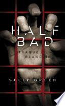 Half Bad : des sorciers blancs, qui sont bons. et...