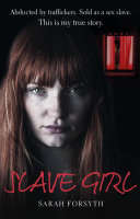 download ebook slave girl - i was an ordinary british girl. i was kidnapped and sold into sex slavery. this is my horrific true story pdf epub