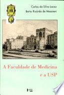 A Faculdade de Medicina e a USP