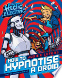 Hectic Electric  How To Hypnotise A Droid