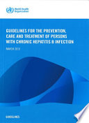 Guidelines For The Prevention Care And Treatment Of Persons With Chronic Hepatitis B Infection