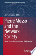 Pierre Musso and the Network Society From Saint-Simonianism to the Internet