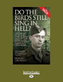 Do The Birds Still Sing In Hell   : spring of 1939 when adolf hitler invaded...