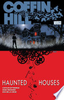 Coffin Hill Vol. 3: Haunted Houses : there's something in coffin hill awaiting her with...