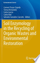 Soil Enzymology In The Recycling Of Organic Wastes And Environmental Restoration book