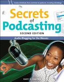 Secrets Of Podcasting Second Edition