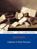 Endymion- A Poetic Romance - The Original Classic Edition