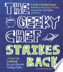 The Geeky Chef Strikes Back! : recipes from your favorite sci-fi and fantasy books,...