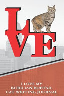 I Love My Kurilian Bobtail Cat Writing Journal