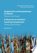 Akademische Lehrkompetenzen im Diskurs A Discourse on Academic Teaching Competencies
