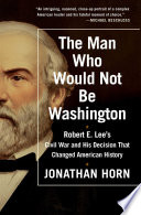 The Man Who Would Not Be Washington Book PDF