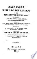 Manuale bibliografico del viaggiatore in Italia concernente localit    storia  arti  scienze  antiquaria e commercio     Pietro Lichtenthal