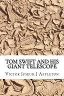 Tom Swift and His Giant Telescope