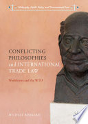 Conflicting Philosophies and International Trade Law