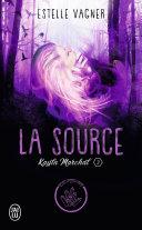 Kayla Marchal (Tome 3) - La Source