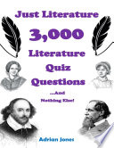 Just Literature   3 000 Literature Quiz Questions and Nothing Else