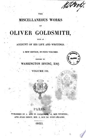 The Miscellaneous Works of Oliver Goldsmith with an Account of His Life and Writings. Volume 1. [4.]