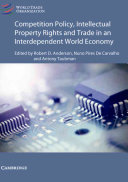 Competition Policy Intellectual Property Rights And Trade In An Interdependent World Economy