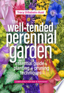 The Well Tended Perennial Garden