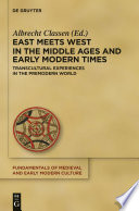 East Meets West in the Middle Ages and Early Modern Times