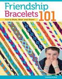 Friendship Bracelets 101
