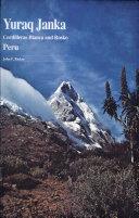 Yuraq Janka  A Guide to the Peruvian Andes