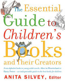 The Essential Guide to Children s Books and Their Creators