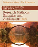 Student Study Guide With Ibm Spss Workbook For Research Methods Statistics And Applications 2e