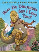 How Do Dinosaurs Say I Love You  Book PDF