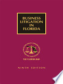 Business Litigation in Florida  Ninth Edition