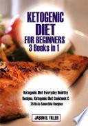 Ketogenic Diet For Beginners 3 Books In 1
