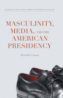 download ebook masculinity, media, and the american presidency pdf epub