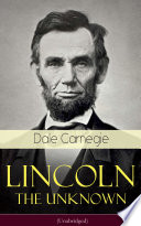 Lincoln - The Unknown (Unabridged)