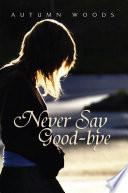 Never Say Good Bye