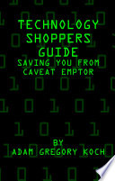 Technology Shoppers Guide  Saving You From Caveat Emptor