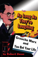 As Long As They Re Laughing Groucho Marx And You Bet Your Life