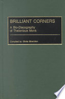 Brilliant Corners A Bio-discography of Thelonious Monk