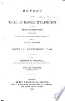 Report Of The Trial Of D. McNaughton For The Wilful Murder Of E. Drummond. By R. M. Bousfield ... And R. Merrett : ...