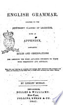 English Grammar Adapted to the Different Classes of Learners with an Appendix by Lindley Murray