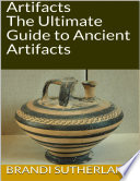 Artifacts  The Ultimate Guide to Ancient Artifacts