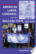 American Labor  Congress  and the Welfare State  1935   2010