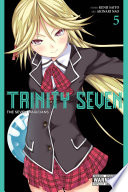 Trinity Seven, Vol. 5 : arata undergoes an unthinkable transformation and begins diligently...