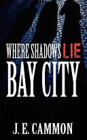 Where Shadows Lie Bay City Supernatural And Non Supernatural Creatures Alike