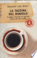 La tazzina del diavolo  Viaggio intorno al mondo sulle vie del caff