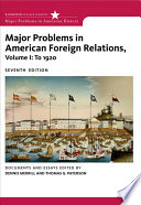 Major Problems in American Foreign Relations  Volume I  To 1920