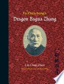 Fu Zhen Song s Dragon Bagua Zhang