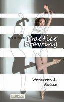 Practice Drawing Workbook 1 Ballet