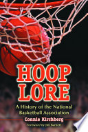 Hoop Lore A History of the National Basketball Association
