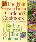 The Four Season Farm Gardener s Cookbook
