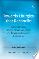 Ebook Towards Liturgies that Reconcile Epub Scott Haldeman Apps Read Mobile
